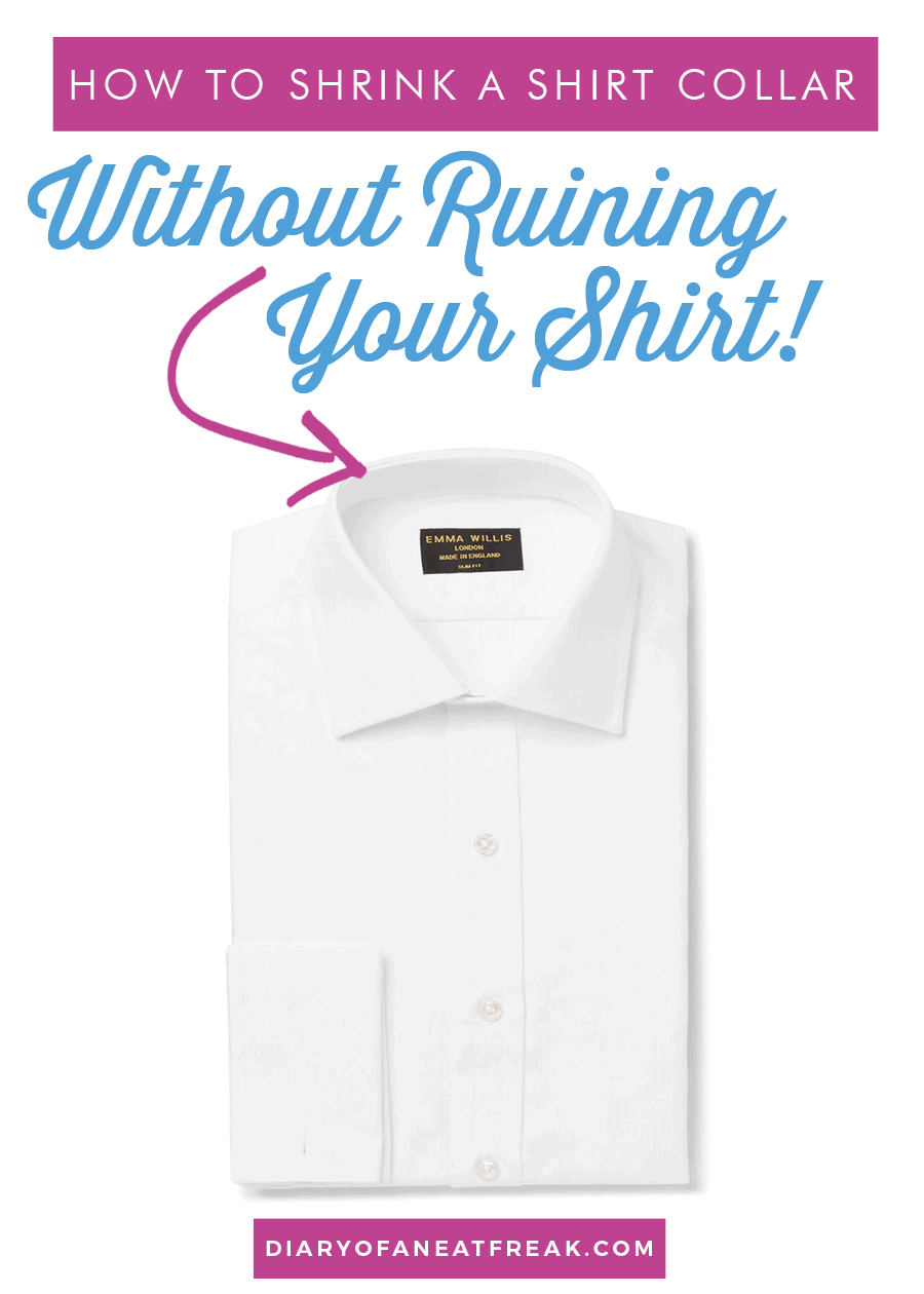 How To Shrink Shirt Collars In 5 Simple Steps Diary Of A Neat Freak